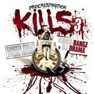 Procrastination Kills 3 (Hosted By DJ Drama)