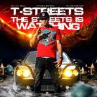 T Streets - The Streets Is Watching (Hosted by DJ ill Will & DJ Rockstar)