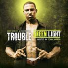 Trouble (ATL) - Green Light