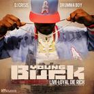 Young Buck - Live Loyal, Die Rich