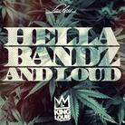 Hella Bandz And Loud