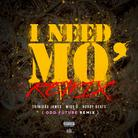 I Need Mo (Remix)