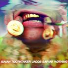 Isaiah Toothtaker - ИOTHING