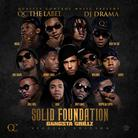 Solid Foundation (Hosted By DJ Drama & QC The Label)