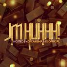 Joe Moses - JMHUHHH! (Hosted By DJ Carisma & DJ Official)