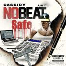 Cassidy - Ain't No Beat Safe