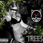 The Wow - Trees Feat. Fat Lip