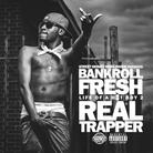 Bankroll Fresh - Everytime Feat. Spodee & Street Money Red