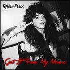 Raven Felix - Get It From My Mama