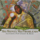 Mo Money Mo Problems [Throwback]