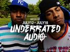Underrated Audio: July 12- July 18