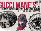 "Gucci Mane's ""Everybody Looking"" By The Numbers"