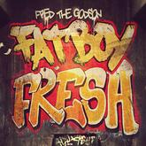 Fred The Godson - Fat Boy Fresh