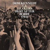 Dom Kennedy - Best After Bobby Two