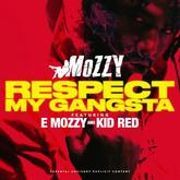 Mozzy - Respect My Gangsta Feat. E Mozzy & Kid Red