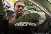 10 Essential Kodak Black Tracks