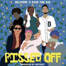 Delivery Boys - Pissed Off Feat. Rich The Kid