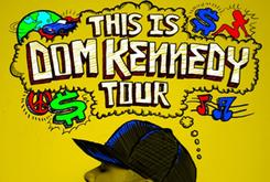 "Dom Kennedy Announces ""This Is Dom Kennedy Tour"""