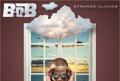 "B.o.B. Reveals Tracklist For Deluxe Edition Of ""Strange Clouds"""