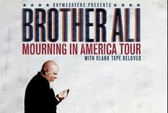 "Brother Ali Announces ""Mourning In America And Dreaming In Color"" Tour Dates"