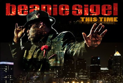 "Cover Art And Tracklist For Beanie Sigel's ""This Time"""
