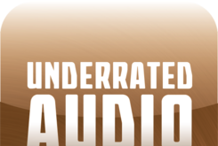 Underrated Audio: August 21- 27