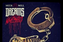 "Cover Art Revealed For Meek Mill's ""Dreams And Nightmares"""