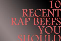 10 Recent Rap Beefs You Should Know About