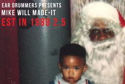 "Mike WiLL Made It Dropping ""Est In 1989 2.5"" This Christmas"