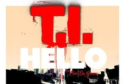 "Single Art Revealed For T.I.'s Next Single ""Hello"""