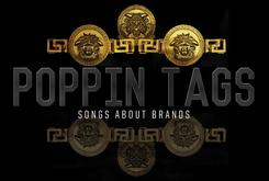 Poppin' Tags: 20 Songs About Brands