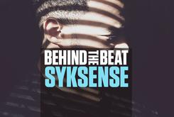 Behind The Beat: SykSense