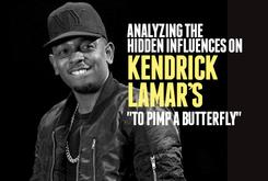 """Analyzing The Hidden Influences On Kendrick Lamar's """"To Pimp a Butterfly"""""""