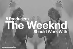 5 Producers The Weeknd Should Work With