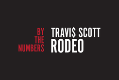 """Travi$ Scott's """"Rodeo"""" By The Numbers"""