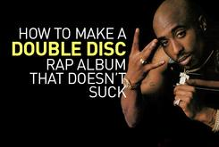 How To Make A Double Disc Rap Album That Doesn't Suck