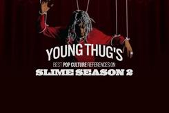 """Young Thug's Best Pop Culture References On """"Slime Season 2"""""""
