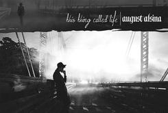 """Stream August Alsina's Sophomore Album """"This Thing Called Life"""""""