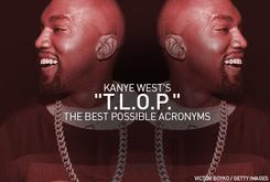 """Kanye West's """"TLOP"""": The Best Possible Acronyms"""