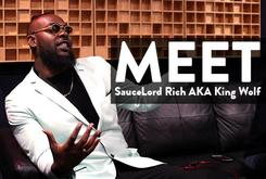 Meet SauceLord Rich Of FKi AKA King Wolf