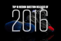 Top 10 Reebok Question Releases Of 2016