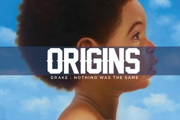 "Origins: Drake's ""Nothing Was The Same"""