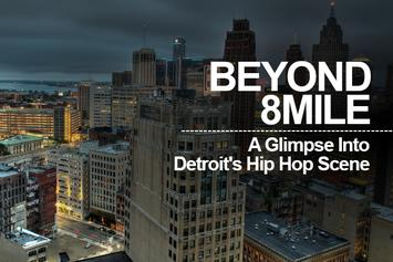Beyond 8 Mile: A Glimpse Into Detroit's Current Hip Hop Scene