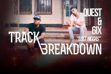 "Track Breakdown: Talking To QuESt & 6ix On ""Lost Niggas"""
