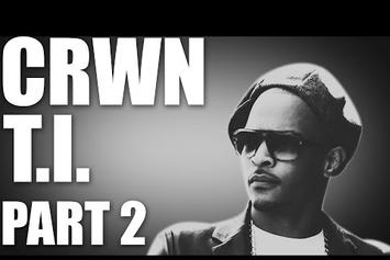 T.I.'s CRWN Interview With Elliott Wilson (Part 2)