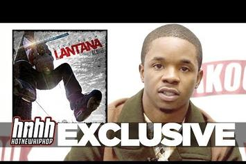 Lantana Talks His Come-Up, Jail Time & More
