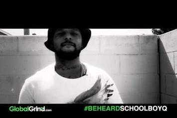 "Schoolboy Q ""Be Heard Freestyle"" Video"
