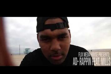 "AD Feat. Mill$ ""Rappin"" Video"