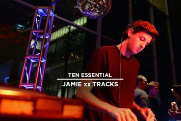 10 Essential Jamie xx Tracks