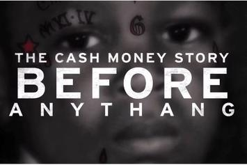 "Watch Cash Money ""Before Anythang"" Documentary Trailer Via Apple Music"